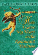 How I Gave My Heart to the Restaurant Business