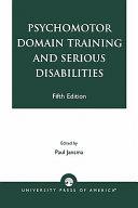 Psychomotor Domain Training and Serious Disabilities