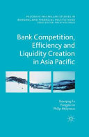 Bank Competition  Efficiency and Liquidity Creation in Asia Pacific