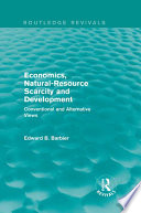Economics Natural Resource Scarcity And Development Routledge Revivals