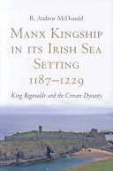 Manx Kingship in Its Irish Sea Setting  1187 1229