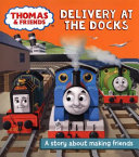 Thomas And Friends Delivery At The Docks Book PDF