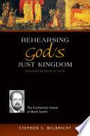 Rehearsing God S Just Kingdom