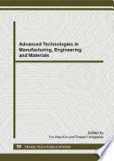 Advanced Technologies In Manufacturing Engineering And Materials Book PDF