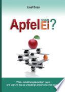 Apfel oder Ei?  : Wozu Ernährungsexperten raten und warum Sie es unbedingt anders machen sollten