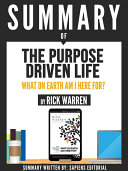"""Summary Of """"The Purpose Driven Life: What On Earth Am I Here For? - By Rick Warren"""""""