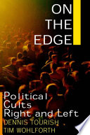 On the Edge  Political Cults Right and Left