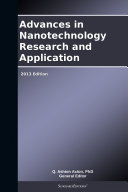 Advances in Nanotechnology Research and Application  2013 Edition