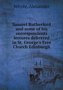 Samuel Rutherford and some of his correspondents lectures delivered in St. George's Free Church Edinburgh Pdf/ePub eBook