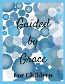 Guided by Grace for Children  24 Faith Based Writing And Or Drawing Prompts