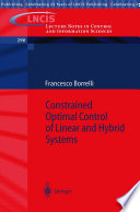 Constrained Optimal Control of Linear and Hybrid Systems