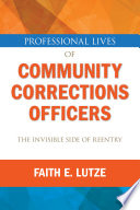 Professional Lives of Community Corrections Officers  The Invisible Side of Reentry