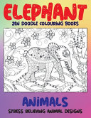 Zen Doodle Colouring Books Animals Stress Relieving Animal Designs Elephant Book PDF