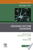 Circadian Rhythm Disorders   An Issue of Neurologic Clinics