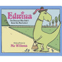 Edwina, The Dinosaur Who Didn't Know She Was Extinct Mo Willems Cover