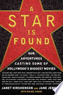 A Star Is Found  : Our Adventures Casting Some of Hollywood's Biggest Movies