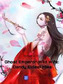 Ghost Emperor Wild Wife  Dandy Eldest Miss 3 Anthology