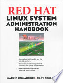 Red Hat Linux System Administration Handbook Book