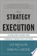 The Strategy of Execution  A Five Step Guide for Turning Vision into Action