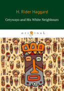 Cetywayo and His White Neighbours Pdf/ePub eBook