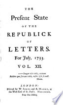 The Present State of the Republick of Letters. ...