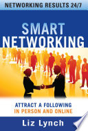 Smart Networking Attract A Following In Person And Online Book PDF