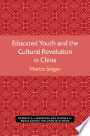 Educated Youth And The Cultural Revolution In China