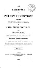 The Repertory of patent inventions [formerly The Repertory of arts, manufactures and agriculture]. Vol.1-enlarged ser., vol.40