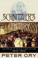 Schnitzler's Century: The Making of Middle-Class Culture 1815-1914 Pdf/ePub eBook