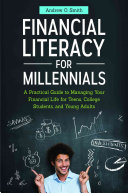 link to Financial literacy for millennials : a practical guide to managing your financial life for teens, college students, and young adults in the TCC library catalog