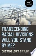 Transcending Racial Divisions
