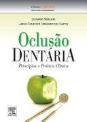 Oclusão Dentária: Princípios e Práticas Clínicas