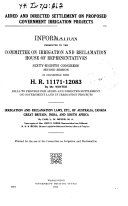 Aided and Directed Settlement on Proposed Government Irrigation Projects  Information Presented to     68 2  in Connection with H R  11171 12083      Irrigation and Reclamation Laws  Ets   of Australia  Canade  Great Britain  India  and South Africa
