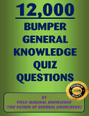 12 000 Bumper General Knowledge Quiz Questions