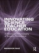 Innovating Science Teacher Education