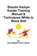 Shaolin Kempo Karate Training Manual & Techniques White to Black Belt