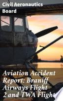 Aviation Accident Report  Braniff Airways Flight 2 and TWA Flight 6