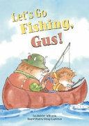 Let s Go Fishing  Gus