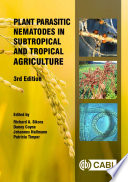 """Plant Parasitic Nematodes in Subtropical and Tropical Agriculture, 3rd Edition"" by Richard A Sikora, Danny Coyne, Johannes Hallmann, Patricia Timper"