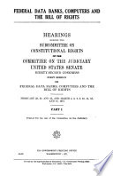 Federal Data Banks  Computers  and the Bill of Rights Book