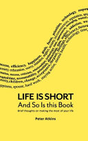Life Is Short and So Is This Book