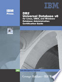 DB2 Universal Database V8 for Linux  UNIX  and Windows Database Administration Certification Guide