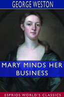 Mary Minds Her Business  Esprios Classics