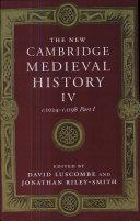 The New Cambridge Medieval History: pts. 1-2. c. 1024-c. 1198