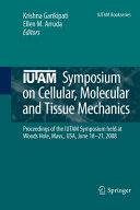 Iutam Symposium On Cellular Molecular And Tissue Mechanics