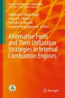 Alternative Fuels and Their Utilization Strategies in Internal Combustion Engines [Pdf/ePub] eBook