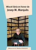 Miscel·lània en honor de Josep M. Marquès