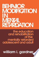 Behavior Modification in Mental Retardation