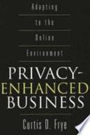 Privacy Enhanced Business