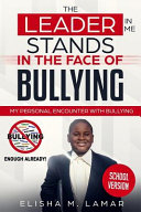 The Leader In Me Stands In The Face of Bullying